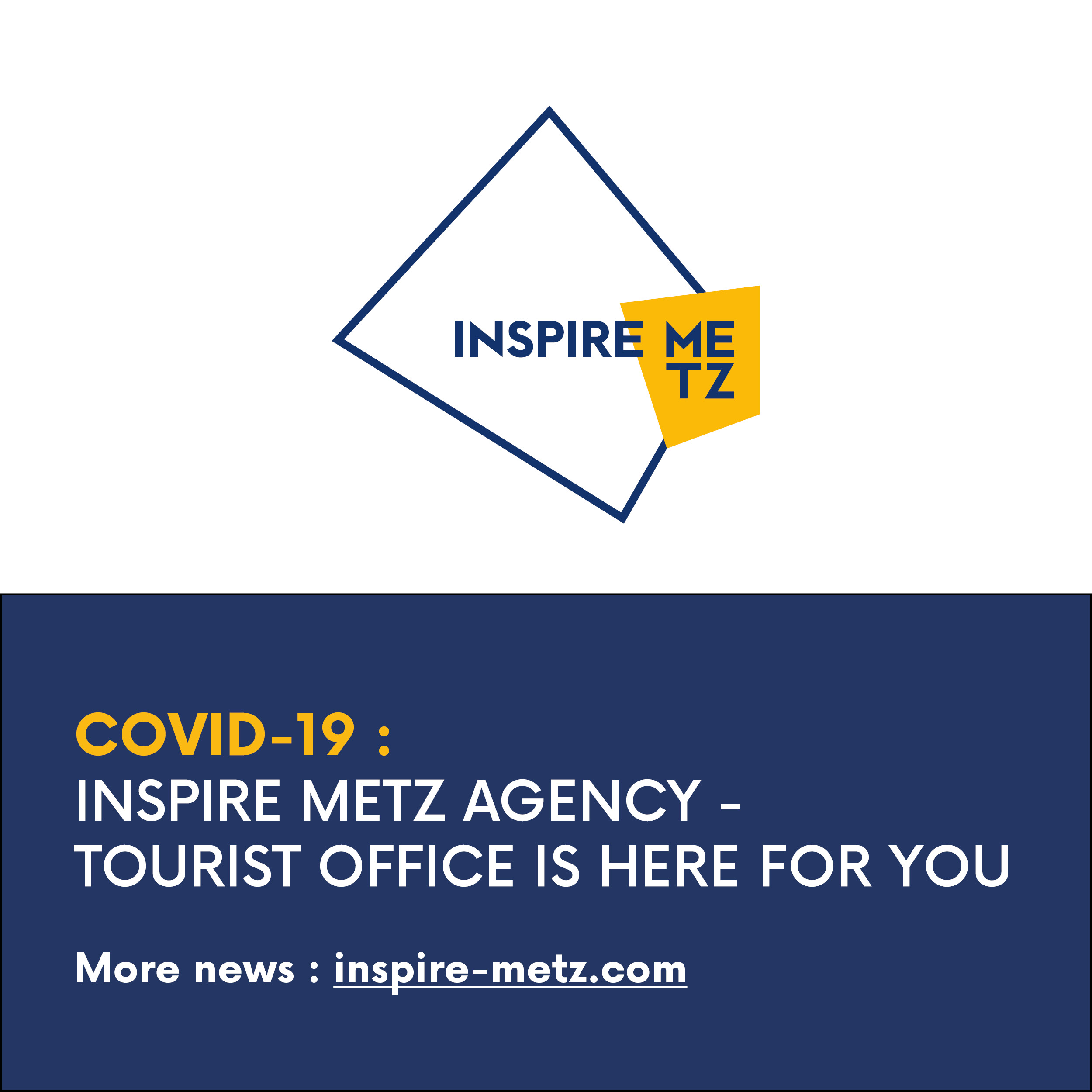 Covid-19: Inspire Metz agency - Tourist Office is here for you